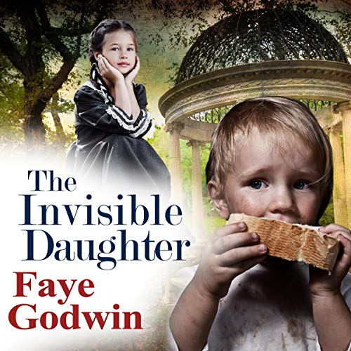 The Invisible Daughter Audiobook By Faye Godwin cover art