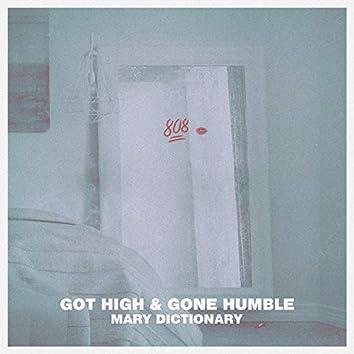 Got High & Gone Humble