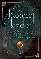 Kondorkinder: Das Spiegelbuch und die verlorenen Geschichten