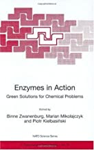 Enzymes in Action Green Solutions for Chemical Problems (Nato Science Partnership Subseries: 1 Book 33)