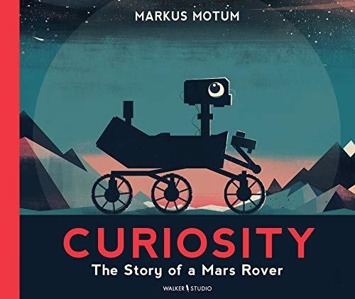 Curiosity: The Story of a Mars Rover [Idioma Inglés]
