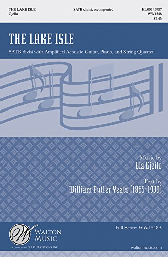 Ola Gjeilo: The Lake Isle. Für SATB (Gemischter Chor), Klavierbegleitung