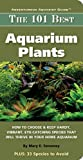 101 Best Aquarium Plants (Adventurous Aquarist Guide) (English Edition)