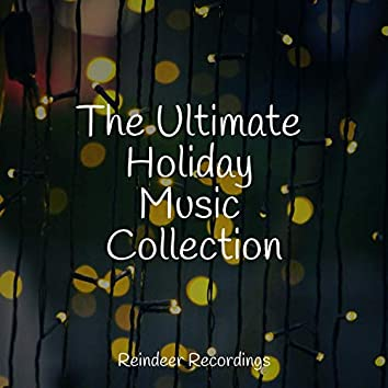 The Ultimate Holiday Music Collection