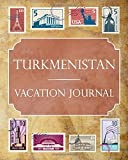 Turkmenistan Vacation Journal: Blank Lined Turkmenistan Travel Journal/Notebook/Diary Gift Idea for People Who Love to Travel