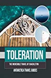 Toleration: The Incredible Travel Of Shackleton (English Edition)