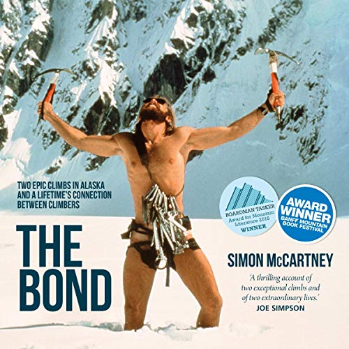 The Bond: Two Epic Climbs in Alaska and a Lifetime's Connection Between Climbers audiobook cover art
