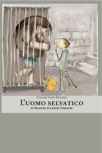 Italian Easy Reader: L'Uomo Selvatico (Italian Edition)