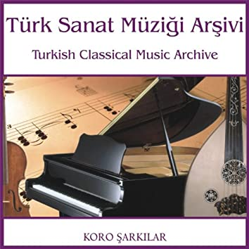 Türk Sanat Müziği Arşivi   Koro Şarkılar 2