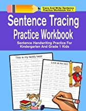 Sentence Tracing Practice Workbook: Sentence Handwriting Practice For Kindergarten And Grade 1 Kids (Trace And Write Sentence Practice Workbook Series) (Volume 1)