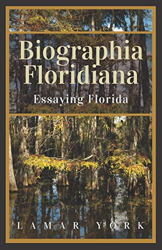 Biographia Floridiana: Essaying Florida