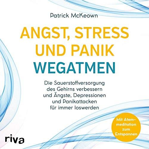 Angst, Stress und Panik wegatmen Audiobook By Patrick McKeown cover art