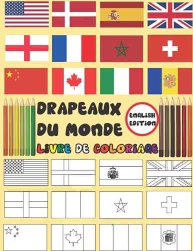 Drapeaux du monde: Livre de coloriage pour les enfants après l'école / Cahier d'activités / tous les drapeaux du monde // amusez-vous et explorez un ... les enfants et les adultes // grande taille