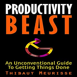 Productivity Beast     An Unconventional Guide to Getting Things Done              By:                                                                                                                                 Thibaut Meurisse                               Narrated by:                                                                                                                                 Meral Mathews                      Length: 2 hrs and 5 mins     16 ratings     Overall 4.3