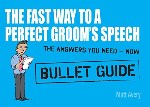 The Fast Way to a Perfect Groom's Speech: Bullet Guides (English Edition)