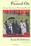 Passed on: African American Mourning Stories: A Memorial (a John Hope Franklin Center Book)
