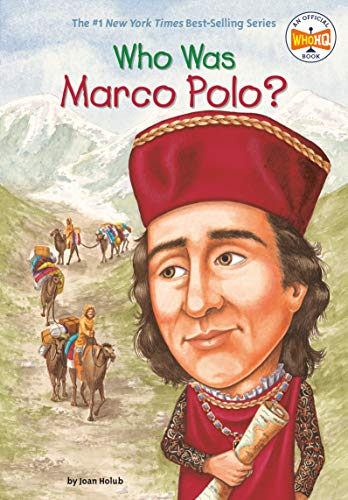 Compare Textbook Prices for Who Was Marco Polo Illustrated Edition ISBN 9780448445403 by Holub, Joan,Who HQ,O'Brien, John