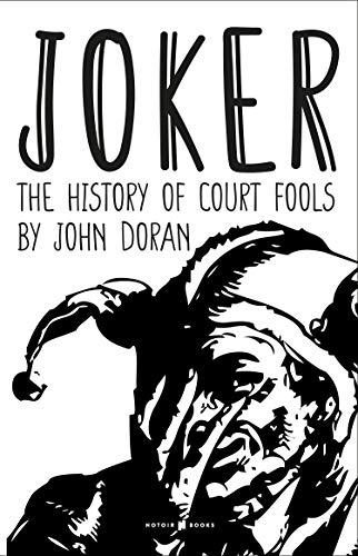 JOKER: The History of Court Fools (English Edition)
