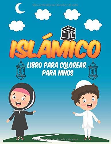 islámico Libro de colorear para niños: Libro para colorear para musulmanes, un regalo para niños para Ramadán, 8.5 x 11 pulgadas