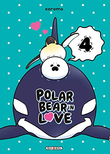 Polar Bear in Love Edition simple Tome 4