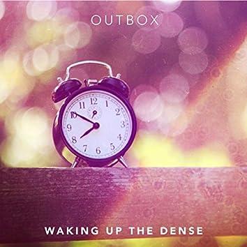 Waking up the Dense