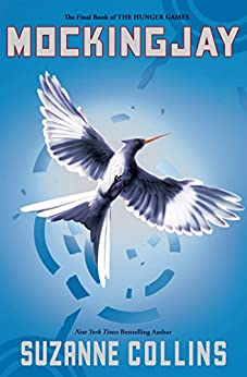 Mockingjay (Hunger Games Trilogy, Book 3) by [Suzanne Collins]