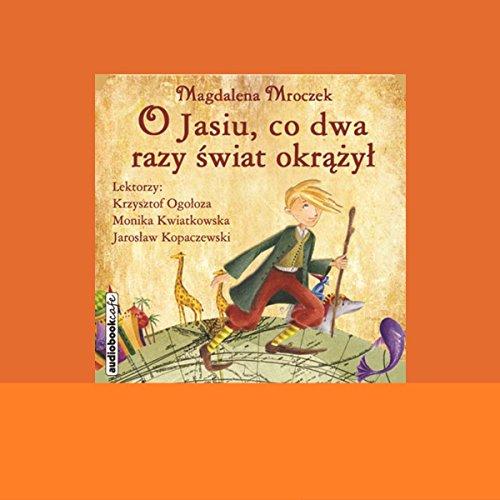 O Jasiu, co dwa razy swiat okrazyl audiobook cover art