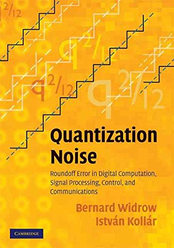 [(Quantization Noise : Roundoff Error in Digital Computation, Signal Processing, Control and Communications)] [By (author) Bernard Widrow ] published on (August, 2008)