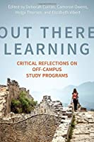 Out There Learning: Critical Reflections on Off-Campus Study Programs