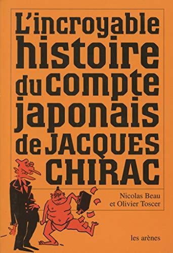 L'histoire secrète du compte japonais de Jacques Chirac