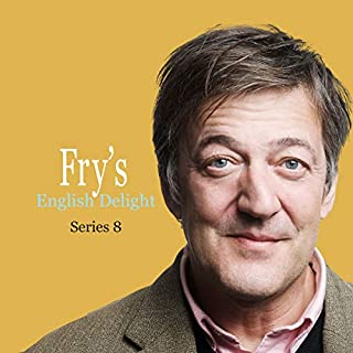 Fry's English Delight (Series 8)                   Written by:                                                                                                                                 Stephen Fry                               Narrated by:                                                                                                                                 Stephen Fry                      Length: 1 hr and 52 mins     2 ratings     Overall 5.0