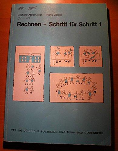 Rechnen - Schritt für Schritt. Unterrichtswerk für Mathematik in der Lernbehindertenschule: Rechnen - Schritt für Schritt, Bd.1