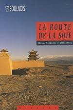La Route de la soie de Luce Boulnois