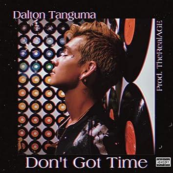 Don't Got Time