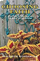 Choosing Faith: Deciding to Take God at His Word for Forty Days