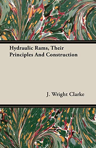 Hydraulic Rams, Their Principles and Construction