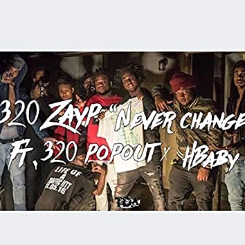 Never Change (feat. 320popout & Hbaby)