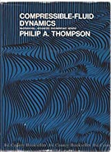 Compressible Fluid Dynamics (Advanced engineering series) by Philip A. Thompson (1972-02-03)