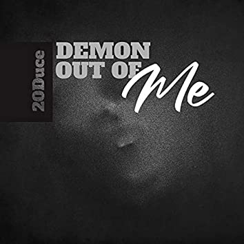 Demon Out of Me