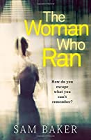 The Woman Who Ran: A Gripping Psychological Thriller That Builds to an Explosive Finish by SAM BAKER(1905-07-04)