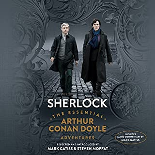 Sherlock: The Essential Arthur Conan Doyle Adventures                   De :                                                                                                                                 Mark Gatiss,                                                                                        Steven Moffat,                                                                                        Arthur Conan Doyle                               Lu par :                                                                                                                                 Simon Vance,                                                                                        Mark Gatiss                      Durée : 25 h et 17 min     Pas de notations     Global 0,0
