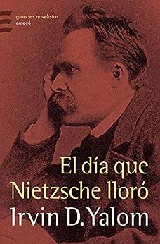 El día que Nietzsche lloró (Grandes novelistas Emecé) PDF EPUB Gratis descargar completo