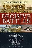 Decisive Battles: From Yorktown to Operation Desert Storm (English Edition)