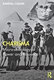 Charisma: Micro-sociology of Power and Influence