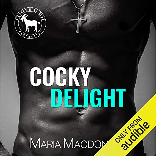 Cocky Delight Audiobook By Maria Macdonald, Hero Club cover art