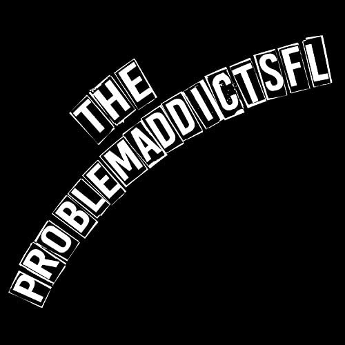The ProblemAddictsfl