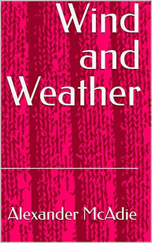 Wind and Weather (English Edition)