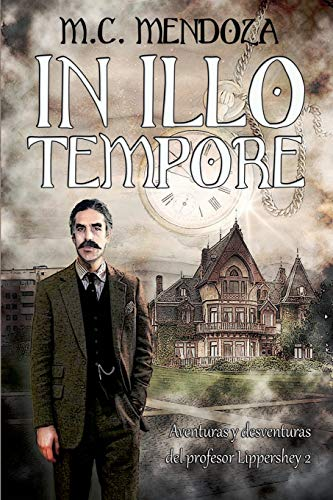 In Illo Tempore (Aventuras y desventuras del profesor Lippershey, Band 2)
