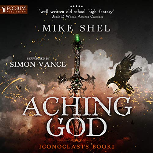 Aching God     Iconoclasts, Book 1              By:                                                                                                                                 Mike Shel                               Narrated by:                                                                                                                                 Simon Vance                      Length: 14 hrs and 7 mins     144 ratings     Overall 4.5