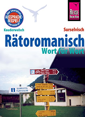 Rätoromanisch - Wort für Wort (Surselvisch, Rumantsch, Bündnerromanisch, Surselvan) (Kauderwelsch 197)